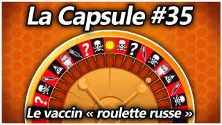 """La Capsule #35 – Le vaccin """"roulette russe"""""""