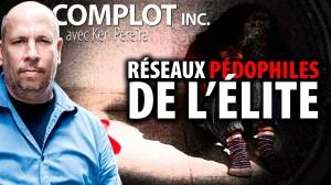 COMPLOT INC. – LES RÉSEAUX PÉDOPHILES DE L'ÉLITE