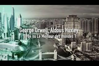 George Orwell, Aldous Huxley: 1984 ou Le meilleur des mondes (2017)