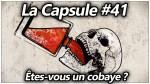 La Capsule #41 – Êtes-vous un cobaye ?