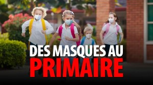 NOUVEAU PALIER DE PSYCHOSE – DES MASQUES AU PRIMAIRE!