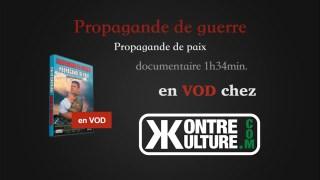 Propagande de guerre, propagande de paix – Bande annonce