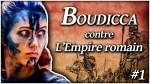 Femmes d'Histoire : La reine Boudicca