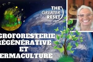 Agroforesterie régénérative et Permaculture avec Penny Livingston au sommet The Greater Reset – 25 Mai 2021