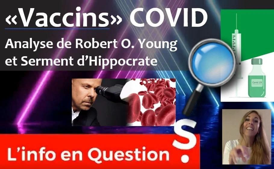 Les ingrédients non divulgués des « vaccins » COVID – Etude du Dr Robert O. Young 20.08.21