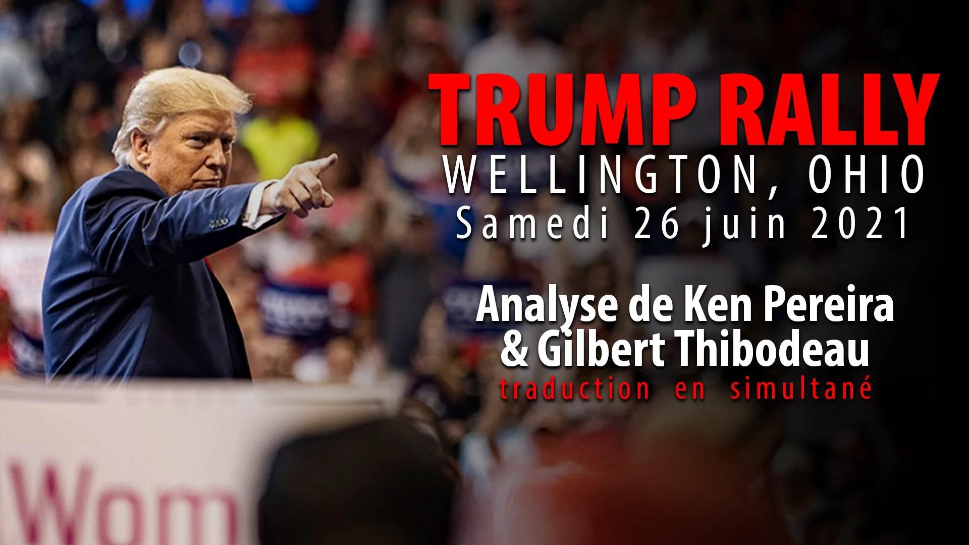 TRUMP RALLY WELLINGTON, OH 26 JUIN 2021 – TRADUCTION FRANÇAISE EN SIMULTANÉ