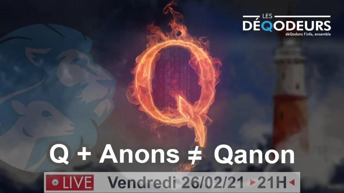 Live du 26 février 2021 : Q+Anons ≠ QAnon
