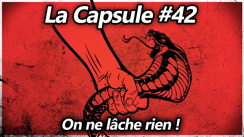 La Capsule #42 – On ne lâche rien
