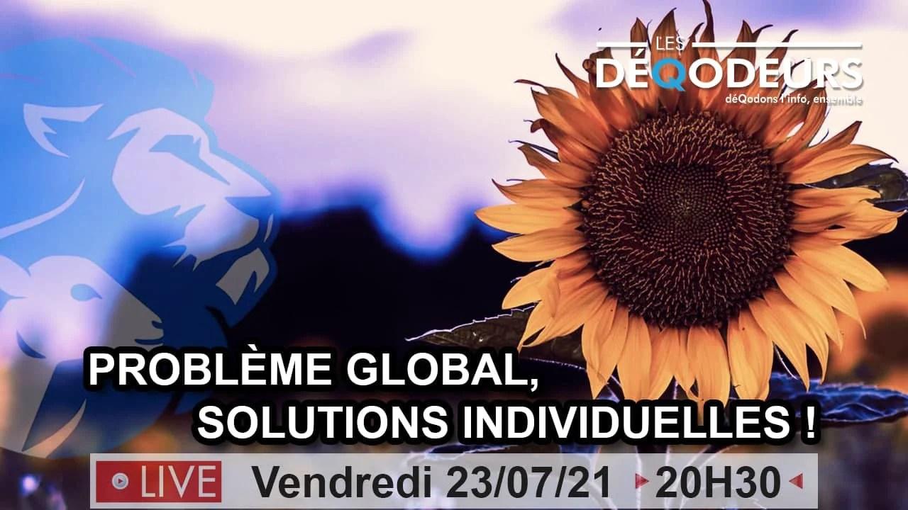 Problème global, solutions individuelles ! – 23/07/21