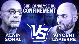 Alain Soral VS Vincent Lapierre – Analyse du confinement