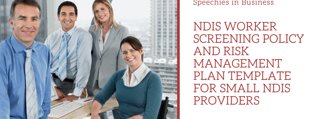 NDIS Worker Screening Policy and Risk Management Plan Template for small NDIS providers