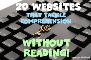 20 Websites That Tackle Comprehension Without Reading For Elementary and Middle School Students