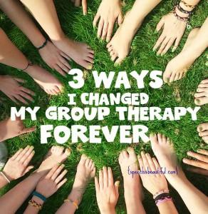 3 Ways I Changed My Group Therapy Forever