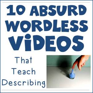 10 Absurd Wordless Videos that Teach Describing