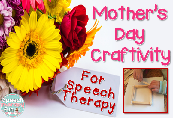 Speech Therapy Fun: Mothers Day Craftivity