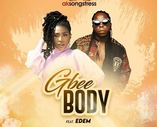 AK Songstress - GBEE BODY ft Edem (prod.by TubhaniMuzik) speedmusicgh