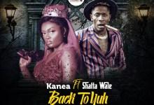Kanea - BACK TO YUH ft Shatta Wale (prod, by MOG Beatz)