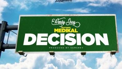 Wendy Shay - DECISION ft Medikal (prod. by Samsney)