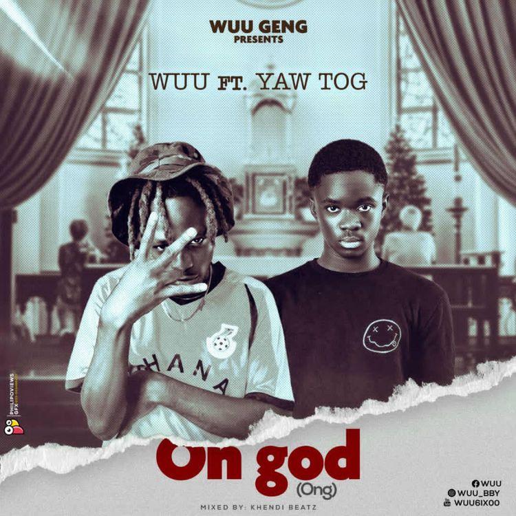 Wuu - ON GOD ft Yaw Tog (prod. by Khendi Beatz)