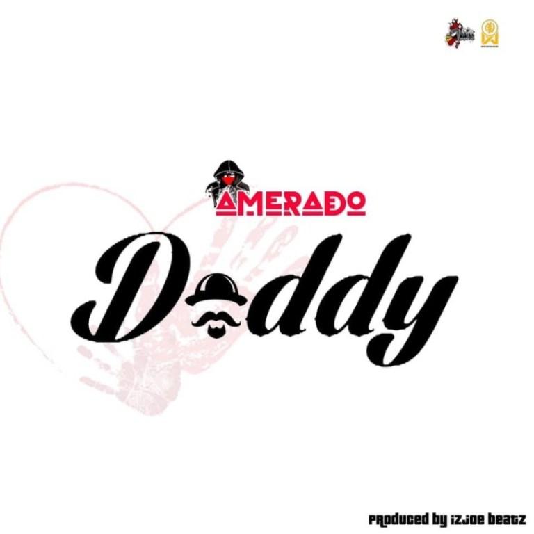 Amerado - DADDY (prod. by ItzJoe Beatz) speedmusicgh