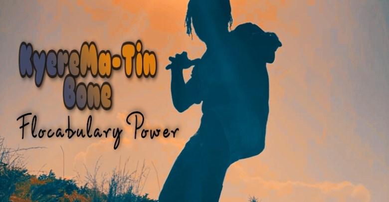 KyereMa-Tin Bone - FLOCABULARY POWER (mixed by Maxi Beatz Classic)