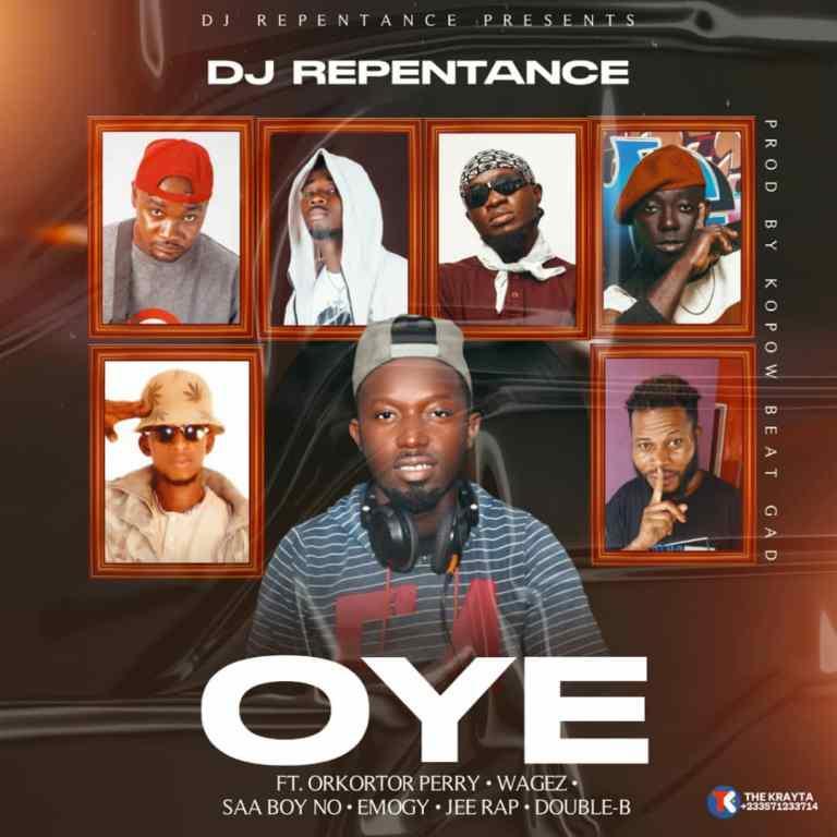 DJ Repentance - OYE ft Saa Boy No x Gee Rap x Wagez x Emogy x Orkortor Perry x Double B (prod. by Kopow) speedmusicgh