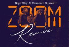 Bogo Blay - ZOOM (Remix) ft Clemento Suarez (prod. by Fimfim) speedmusicgh
