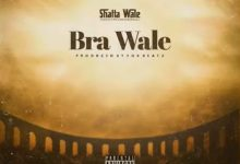 Shatta Wale - BRA WALE (prod. by FoxBeatz) speedmusicgh