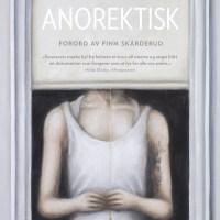 «Anorektisk» av Ingeborg Senneset