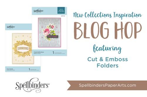 Spellbinders Cut & Emboss Folders. Blog Hop + Giveaway