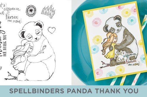 Spellbinders Cardmaking Inspiration | What a Difference Card Featuring Jane Davenport Clear Stamps Panda Thank You (JDS-047 ) with Kim Kesti #Spellbinders #Cardmaking #NeverStopMaking #Stamping