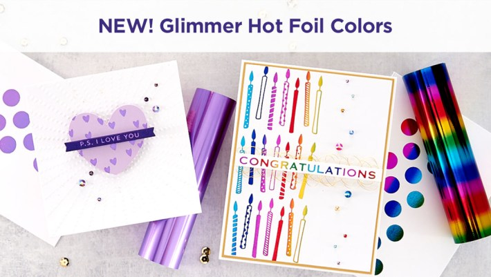 New Glimmer Hot Foil Colors