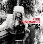 Kyrie Kristmanson & Quatuor Voce: Modern Ruin