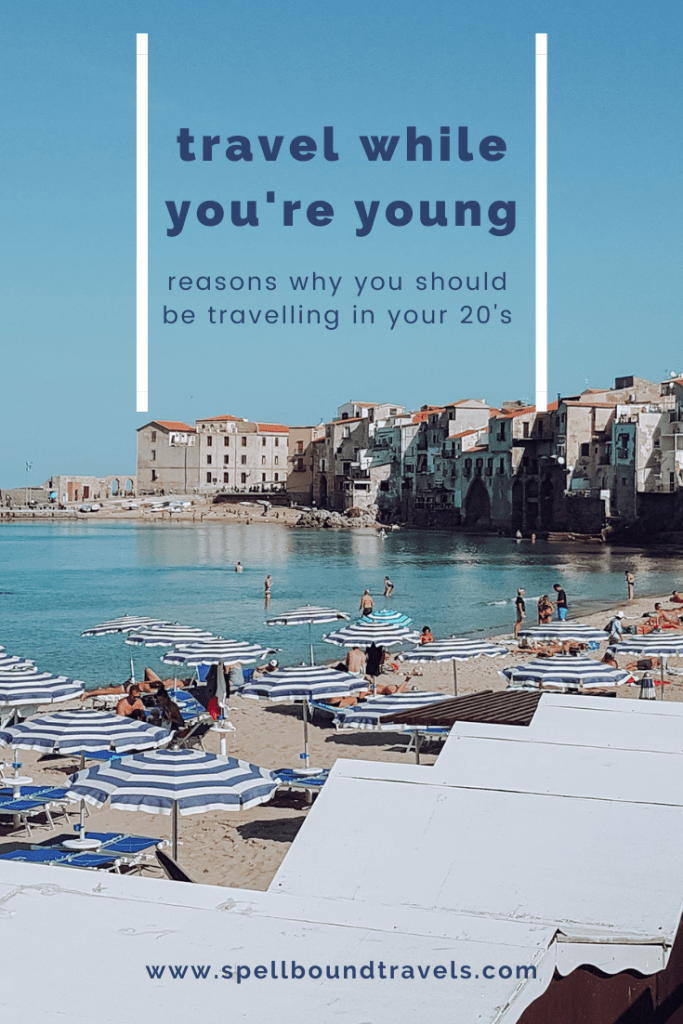 spellbound travels reasons to travel while you're young