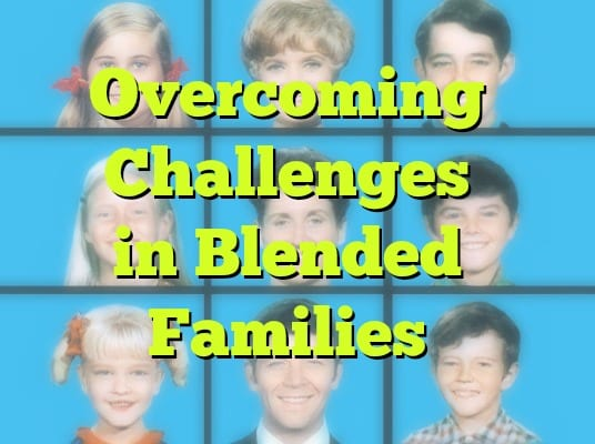 overcoming challenges in blended families