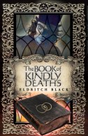 The Book of Kindly Deaths by Eldritch Black