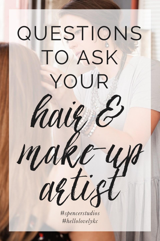 10 Questions to Ask a Potential Hair & Make-up Artist.  Spencer Studios, Kansas City Wedding Photographer