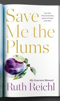 "Book cover for ""Save Me the Plums"" by Ruth Reichl"