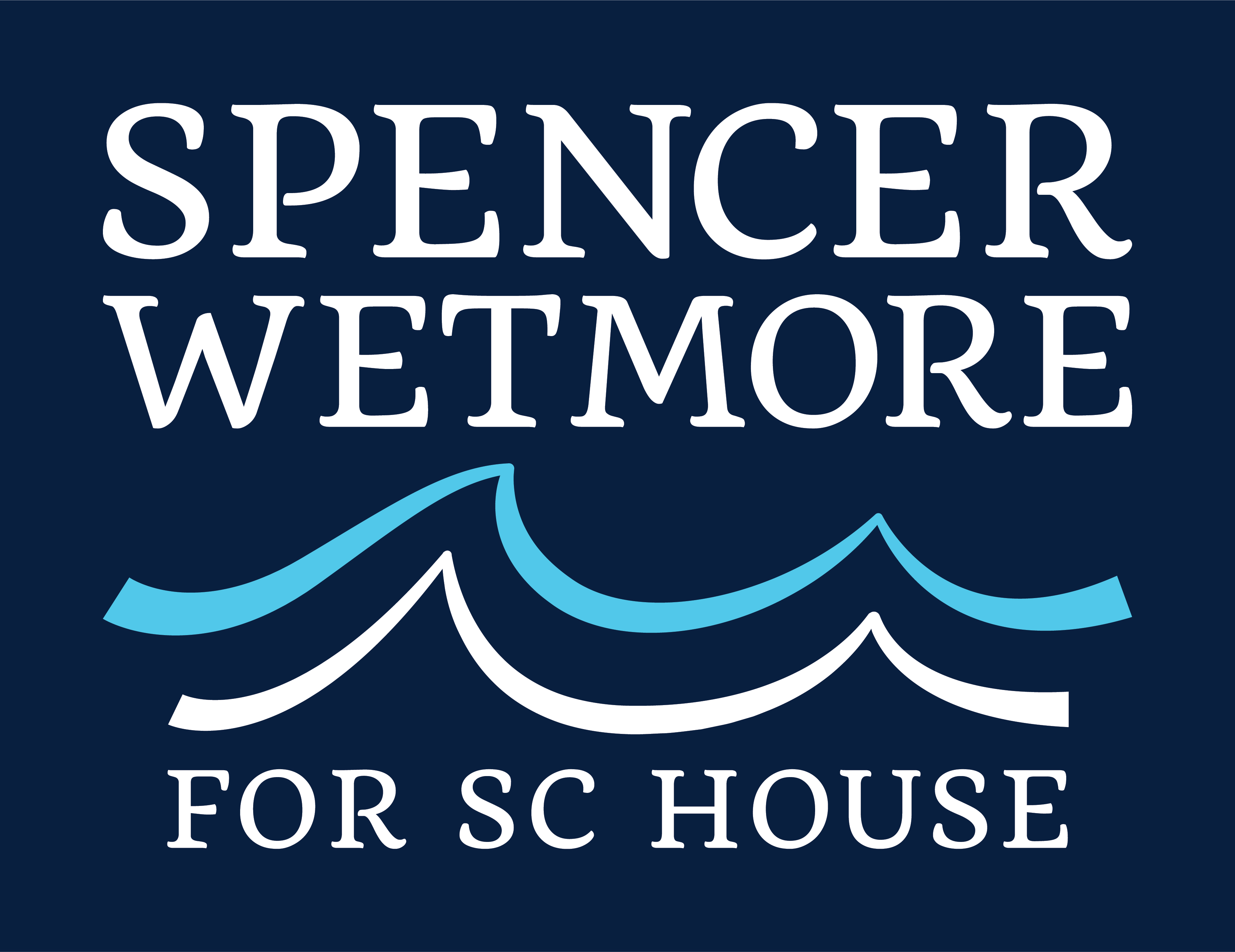 Spencer Wetmore for SC House
