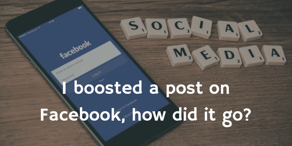 I Boosted a Facebook post. How did it go?