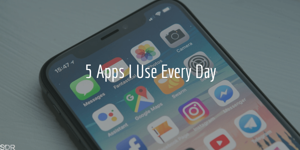 5 Apps I Use Every Day