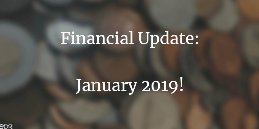 January 2019 – Financial Update Time!