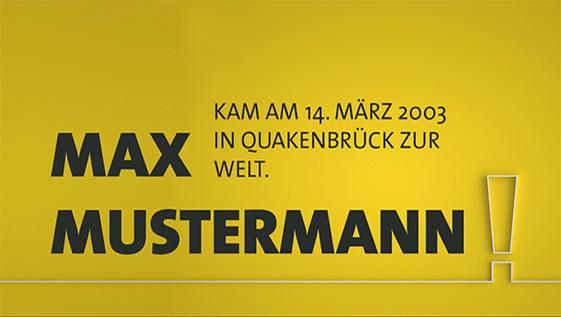 Max Mustermann kam am 14. März 2003 in Quakenbrück zur Welt
