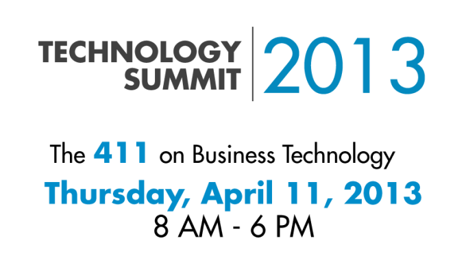 "TECHNOLOGY SUMMIT 2013, ""The 411 On Business Technology"""
