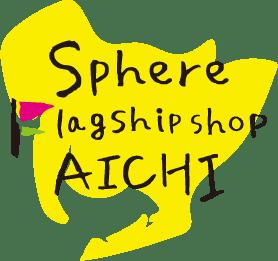 Sphere Flagship shop AICHI