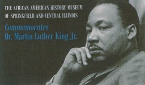 Martin Luther King Day @ Springfield and Central Illinois African American History Museum