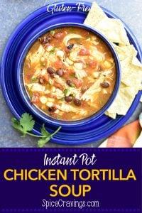 Instant Pot Chicken Tortilla Soup- pin it to pinterest