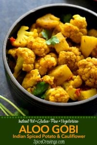 Aloo Gobi made in Instant pot. Spiced cauliflower and potato with Indian spices