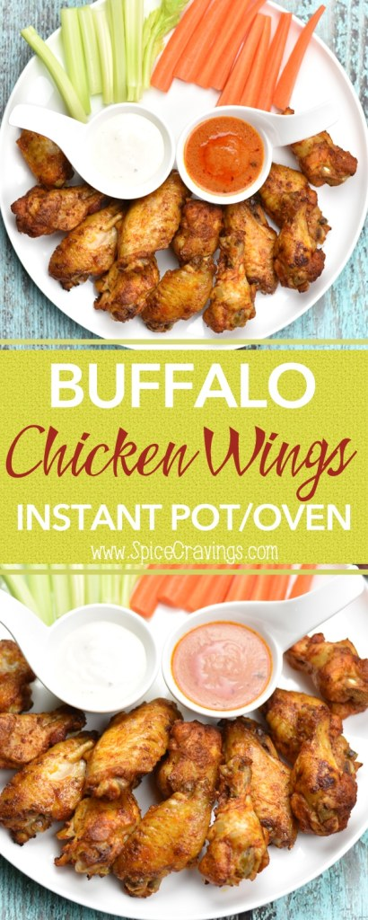 Instant pot Buffalo Chicken wings, Oven Baked wings by Spice Cravings. If you're hosting a game-day party or Superbowl, you need three things- good beer, a great TV, and Buffalo Chicken Wings!!  These wings are spice rubbed, oven baked, or cooked in the Instant Pot, coated with spicy and delicious Buffalo sauce and grilled for a final tasty finish! #food #foodie #foodblogger #delicious #recipe #instantpot #recipes #easyrecipe #cuisine #30minutemeal #instagood #foodphotography #tasty