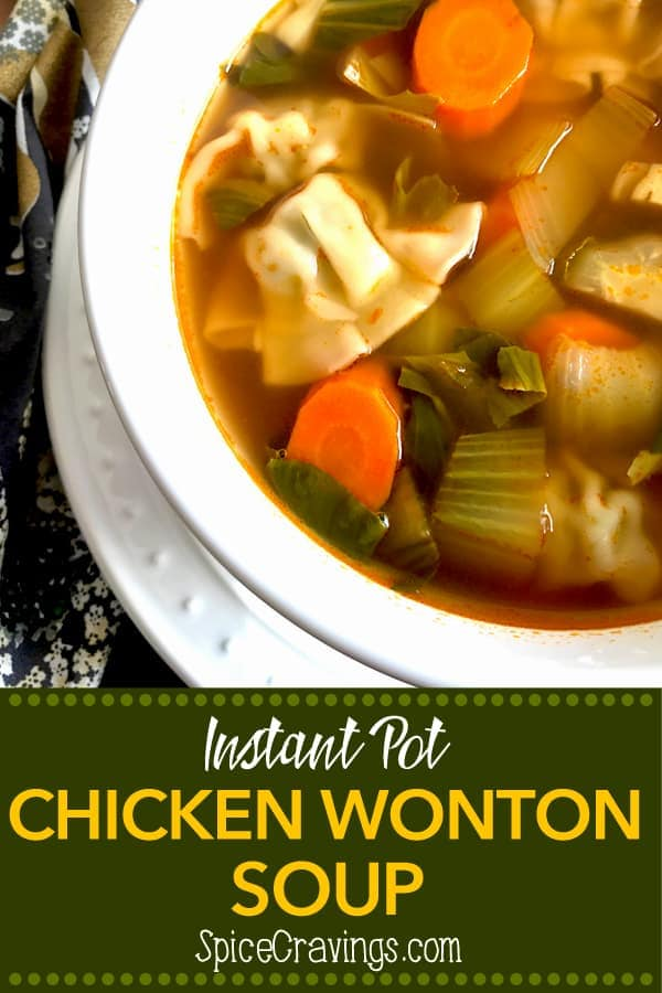 Instant Pot Chicken Wonton Soup is a weeknight delight!  Made with frozen wontons, cooked with a variety of vegetables in chicken broth, all in an instant pot, in a flash! #spicecravings #soups #recipes #cooking #food #recipe #recipes #foodphotography #foodblogger #yummy #delicious #foodie #wonton